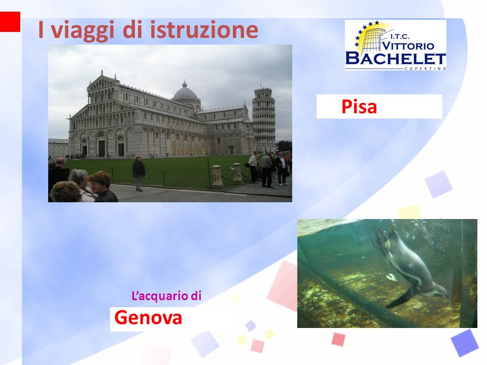 I viaggi di istruzione Pisa Genova Lacquario di