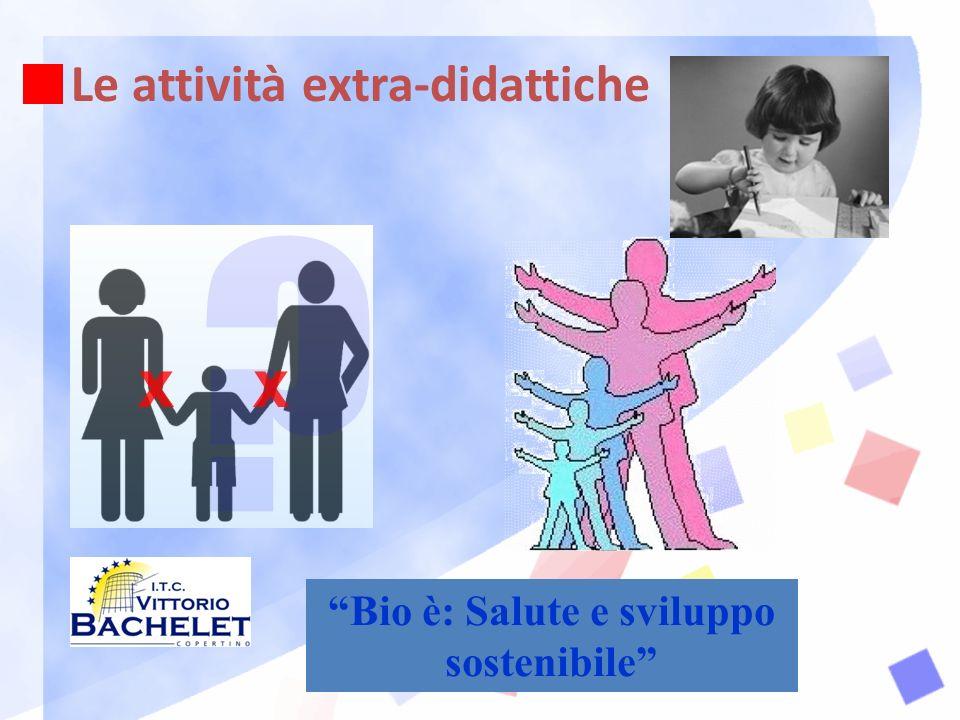 Le attività extra-didattiche Bio è: Salute e sviluppo sostenibile
