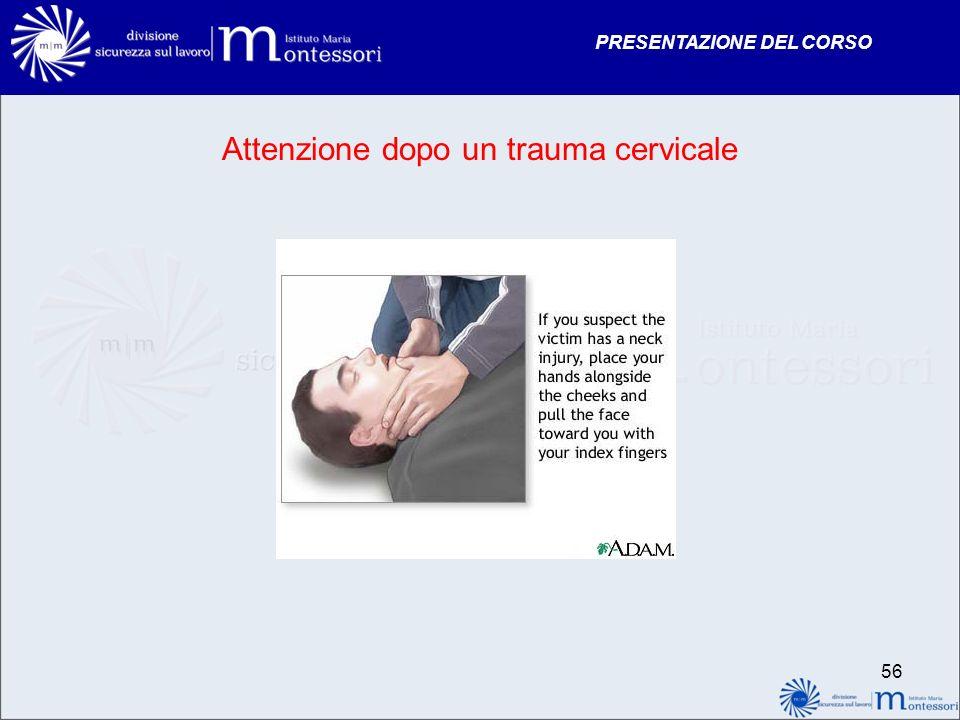 PRESENTAZIONE DEL CORSO 56 Attenzione dopo un trauma cervicale