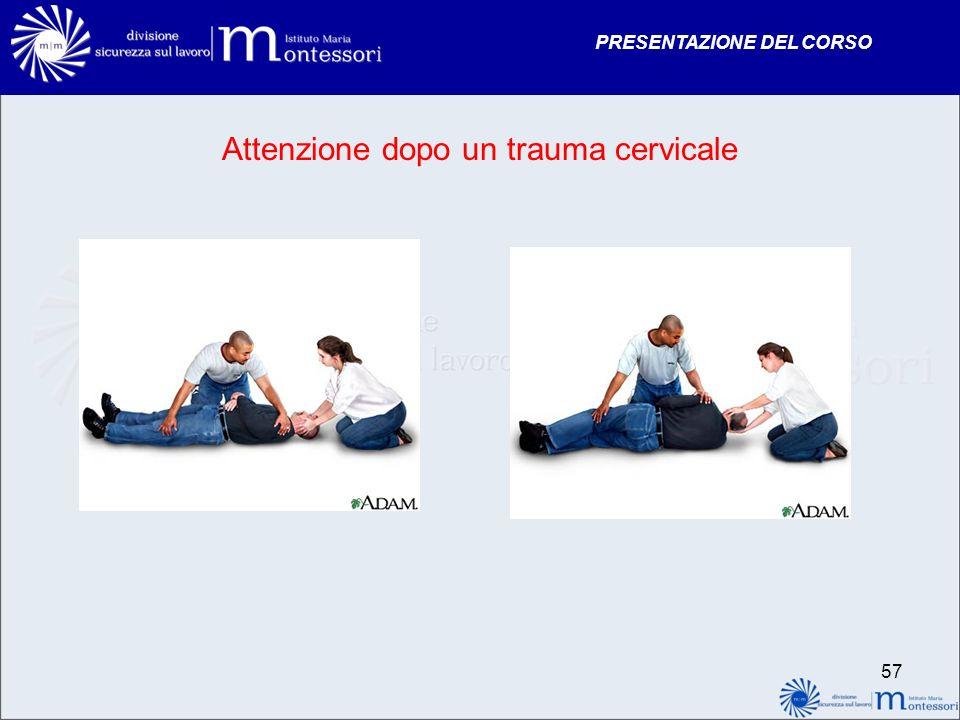 PRESENTAZIONE DEL CORSO 57 Attenzione dopo un trauma cervicale