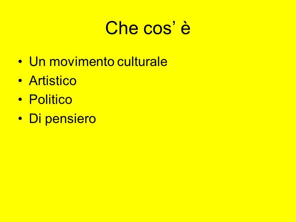 Che cos è Un movimento culturale Artistico Politico Di pensiero