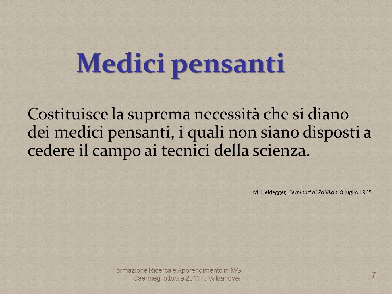 Costituisce la suprema necessità che si diano dei medici pensanti, i quali non siano disposti a cedere il campo ai tecnici della scienza.