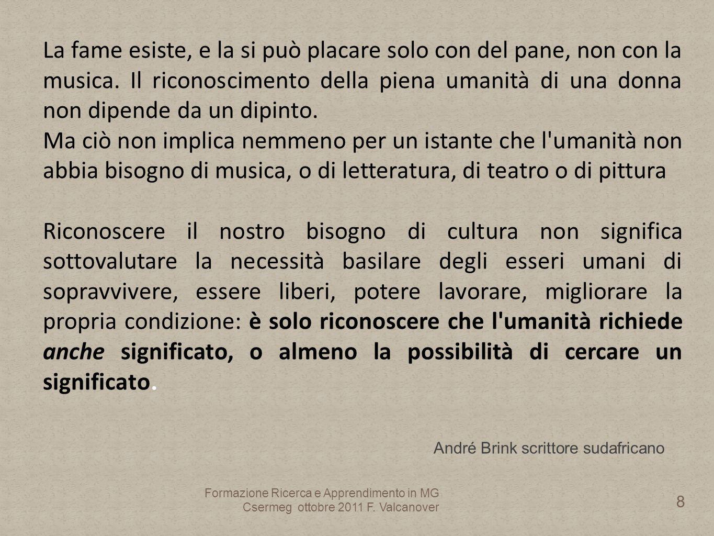 André Brink scrittore sudafricano La fame esiste, e la si può placare solo con del pane, non con la musica.