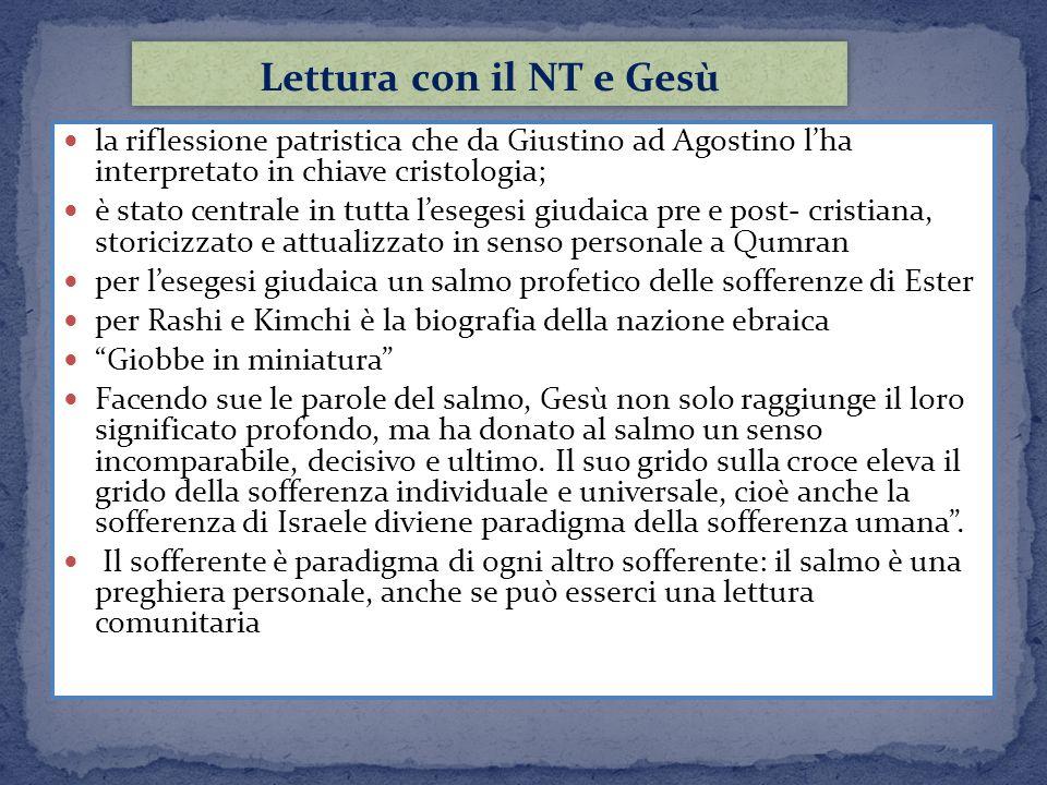 la riflessione patristica che da Giustino ad Agostino lha interpretato in chiave cristologia; è stato centrale in tutta lesegesi giudaica pre e post-