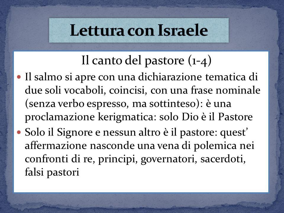 Il canto del pastore (1-4) Il salmo si apre con una dichiarazione tematica di due soli vocaboli, coincisi, con una frase nominale (senza verbo espress