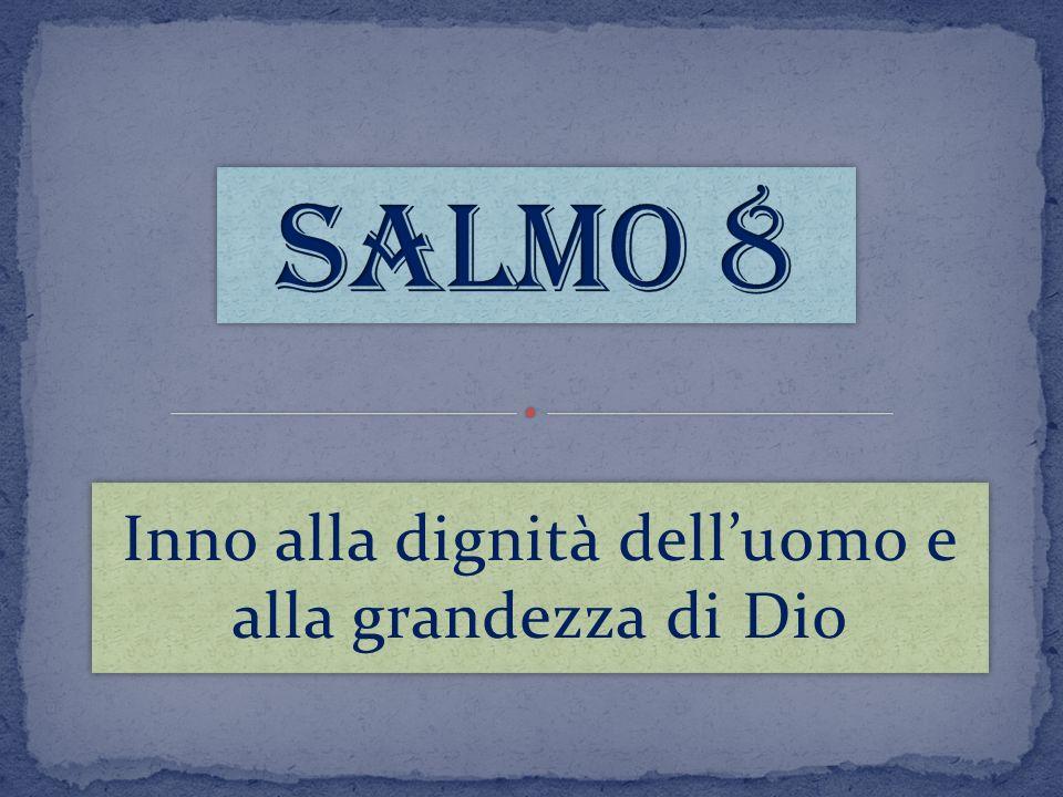 Inno alla dignità delluomo e alla grandezza di Dio