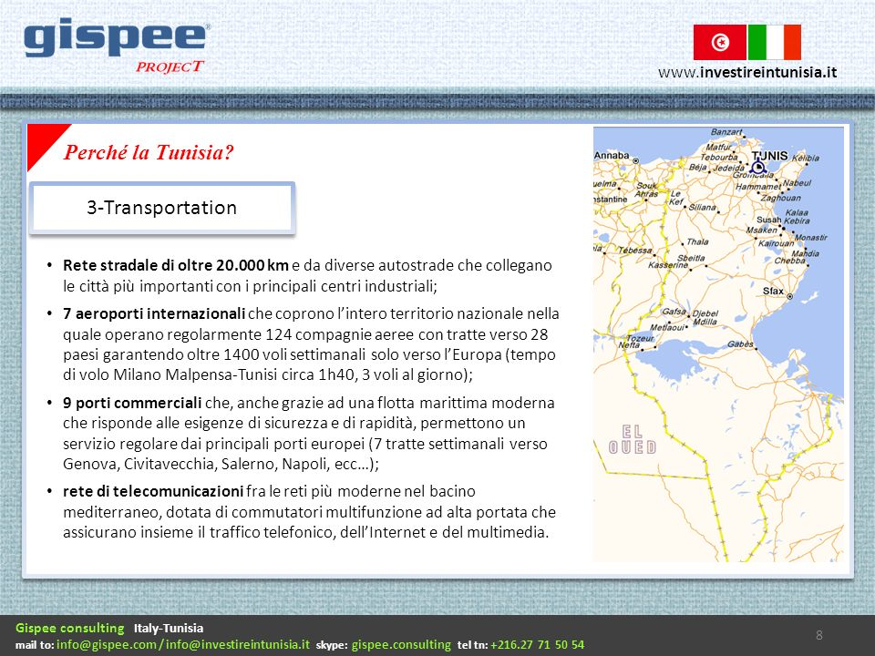 Gispee consulting Italy-Tunisia mail to: info@gispee.com / info@investireintunisia.it skype: gispee.consulting tel tn: +216.27 71 50 54 www.investirei