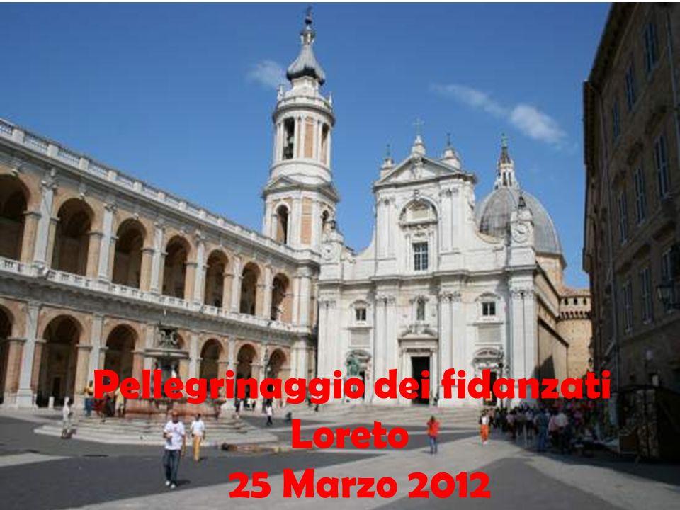 Pellegrinaggio dei fidanzati Loreto 25 Marzo 2012