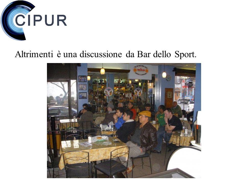 Altrimenti è una discussione da Bar dello Sport.