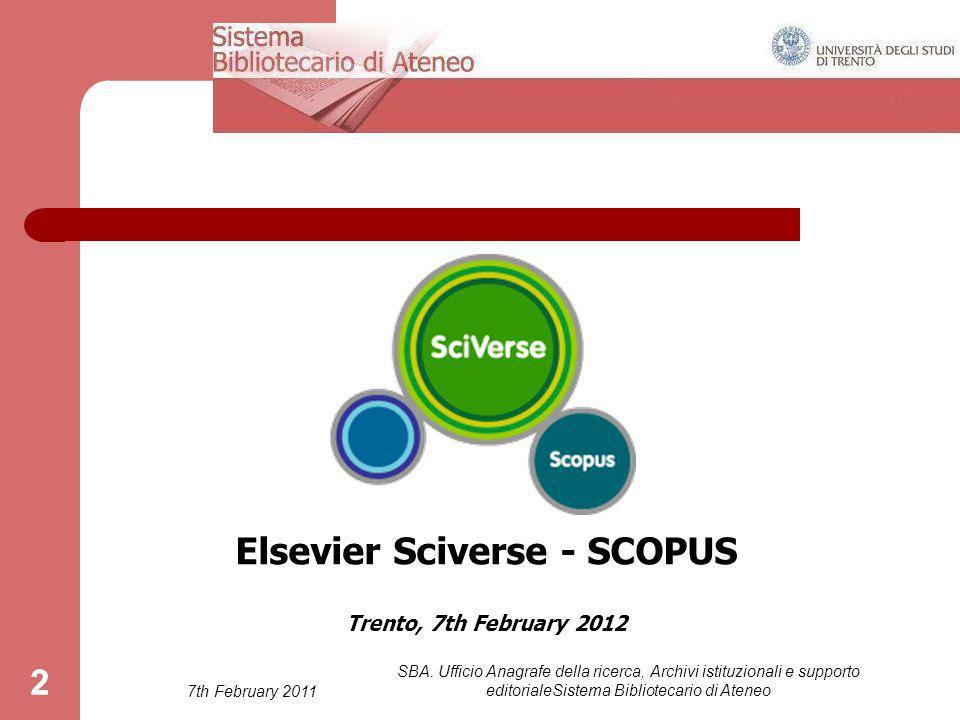7th February 2011 SBA. Ufficio Anagrafe della ricerca, Archivi istituzionali e supporto editorialeSistema Bibliotecario di Ateneo 22 Elsevier Sciverse
