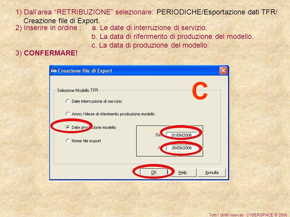 1) Dallarea RETRIBUZIONE selezionare: PERIODICHE/Esportazione dati TFR/ Creazione file di Export.