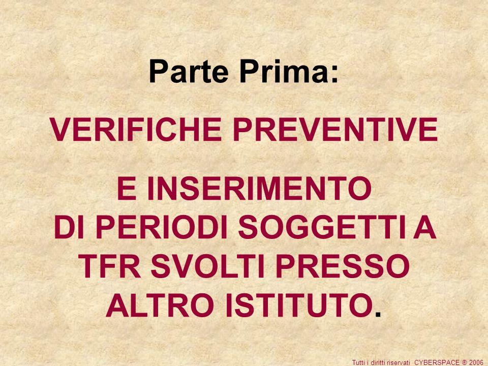 Parte Prima: VERIFICHE PREVENTIVE E INSERIMENTO DI PERIODI SOGGETTI A TFR SVOLTI PRESSO ALTRO ISTITUTO.