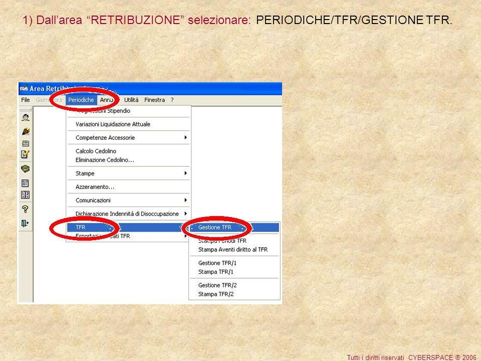 1) Dallarea RETRIBUZIONE selezionare: PERIODICHE/TFR/GESTIONE TFR.