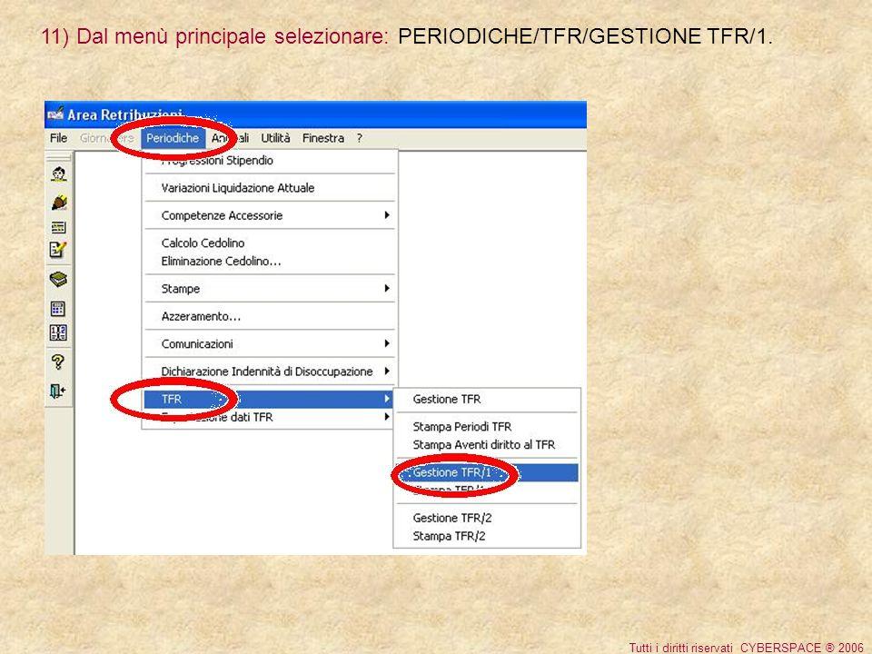 12) Dal menù principale selezionare: PERIODICHE/TFR/GESTIONE TFR/1.