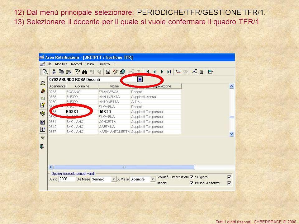 14) Dal menù principale selezionare: PERIODICHE/TFR/GESTIONE TFR/1.