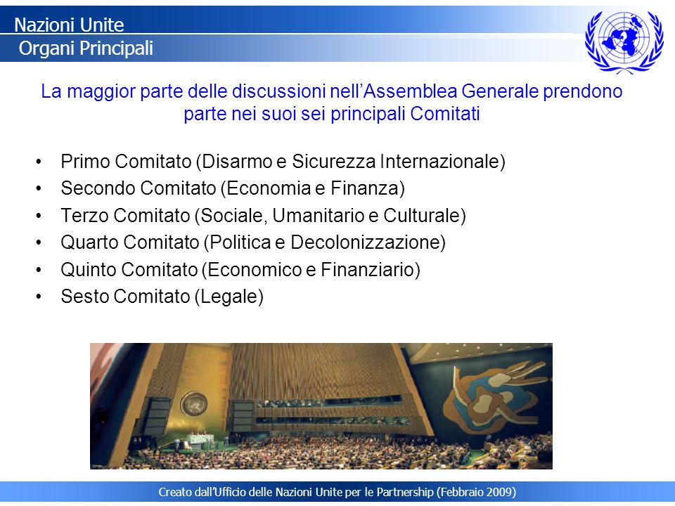 La maggior parte delle discussioni nellAssemblea Generale prendono parte nei suoi sei principali Comitati Nazioni Unite Organi Principali Primo Comita