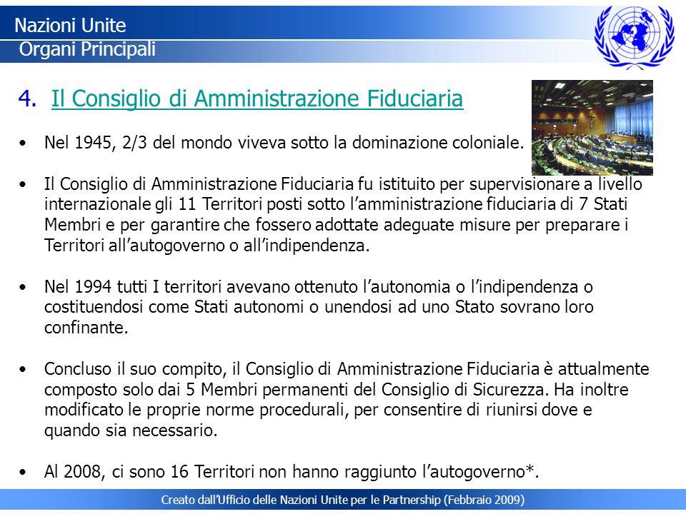 Creato dallUfficio delle Nazioni Unite per le Partnership (Febbraio 2009) 4. Il Consiglio di Amministrazione FiduciariaIl Consiglio di Amministrazione