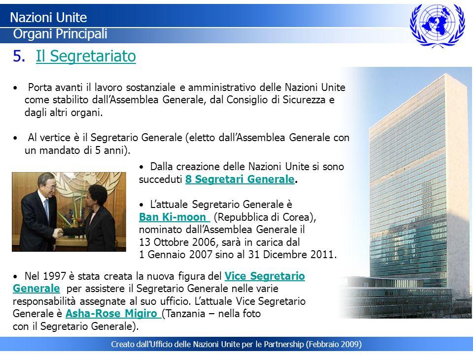 Creato dallUfficio delle Nazioni Unite per le Partnership (Febbraio 2009) Nazioni Unite Organi Principali 5. Il SegretariatoIl Segretariato Porta avan