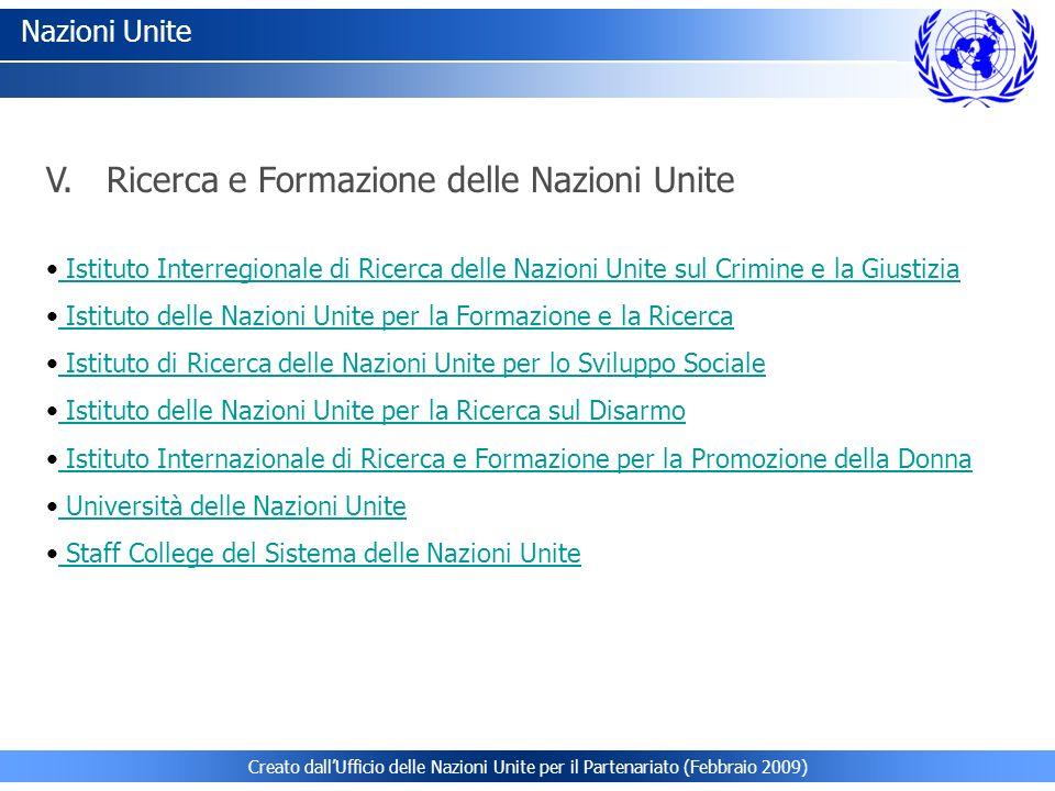 Creato dallUfficio delle Nazioni Unite per il Partenariato (Febbraio 2009) Nazioni Unite Istituto Interregionale di Ricerca delle Nazioni Unite sul Cr
