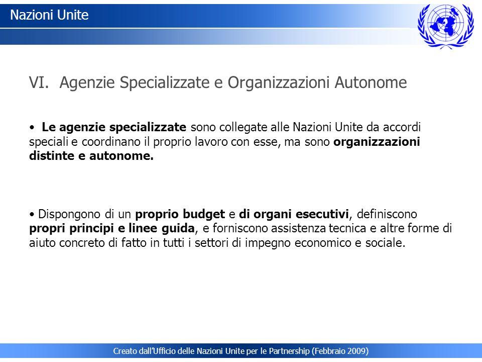 Creato dallUfficio delle Nazioni Unite per le Partnership (Febbraio 2009) Nazioni Unite Le agenzie specializzate sono collegate alle Nazioni Unite da