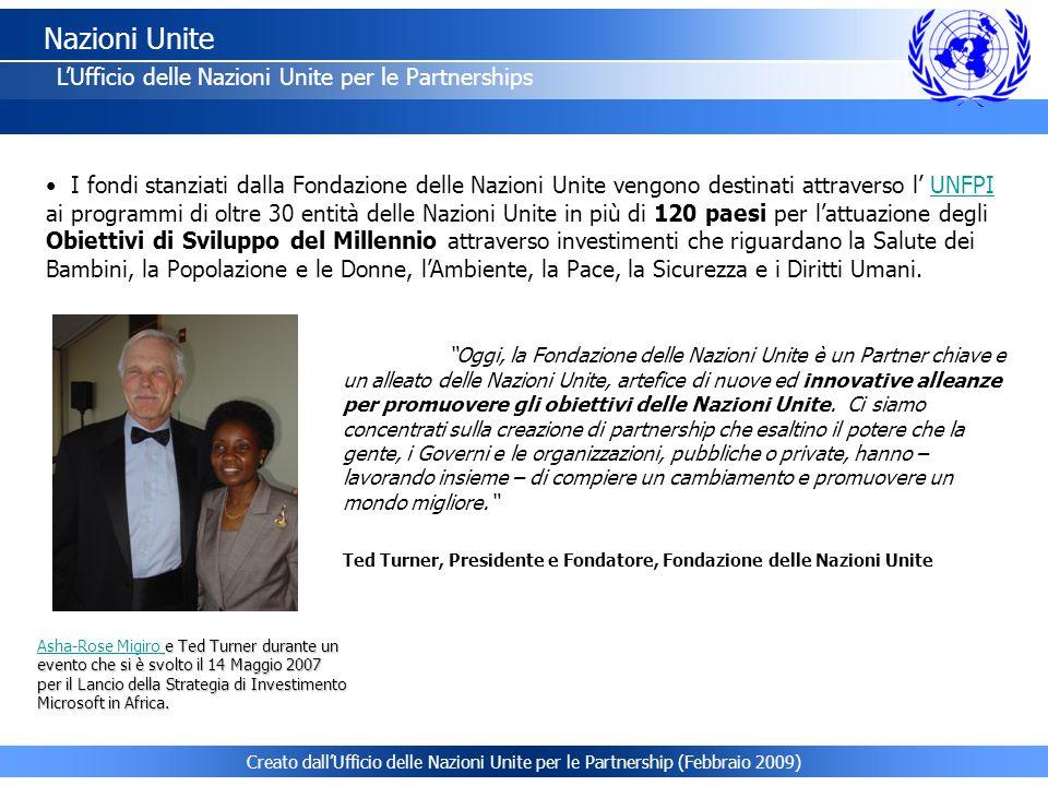 Creato dallUfficio delle Nazioni Unite per le Partnership (Febbraio 2009) Nazioni Unite LUfficio delle Nazioni Unite per le Partnerships I fondi stanz