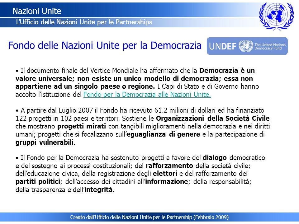 Creato dallUfficio delle Nazioni Unite per le Partnership (Febbraio 2009) Nazioni Unite LUfficio delle Nazioni Unite per le Partnerships Il documento
