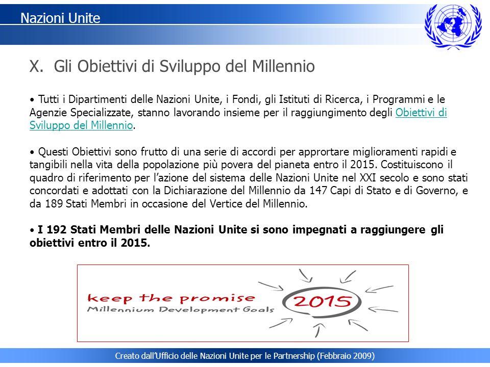 Creato dallUfficio delle Nazioni Unite per le Partnership (Febbraio 2009) Tutti i Dipartimenti delle Nazioni Unite, i Fondi, gli Istituti di Ricerca,
