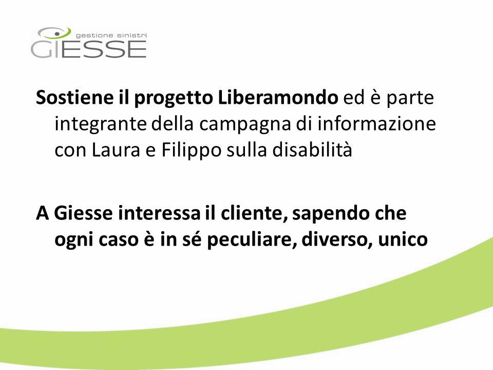 Sostiene il progetto Liberamondo ed è parte integrante della campagna di informazione con Laura e Filippo sulla disabilità A Giesse interessa il clien