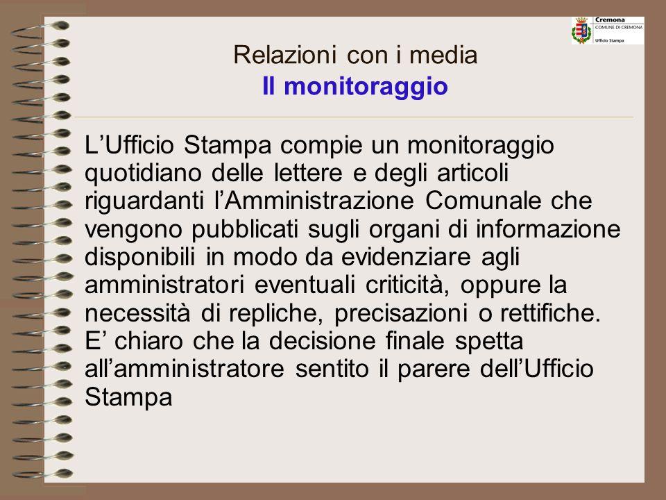 Relazioni con i media Fatti salvi il diritto di informazione e il principio della trasparenza dellattività della pubblica amministrazione, si consigli