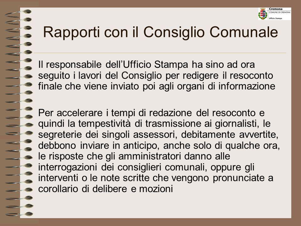 Rapporti con il Consiglio Comunale Dopo che lUfficio di Presidenza del Consiglio Comunale ha stabilito lordine di trattazione degli argomenti iscritti