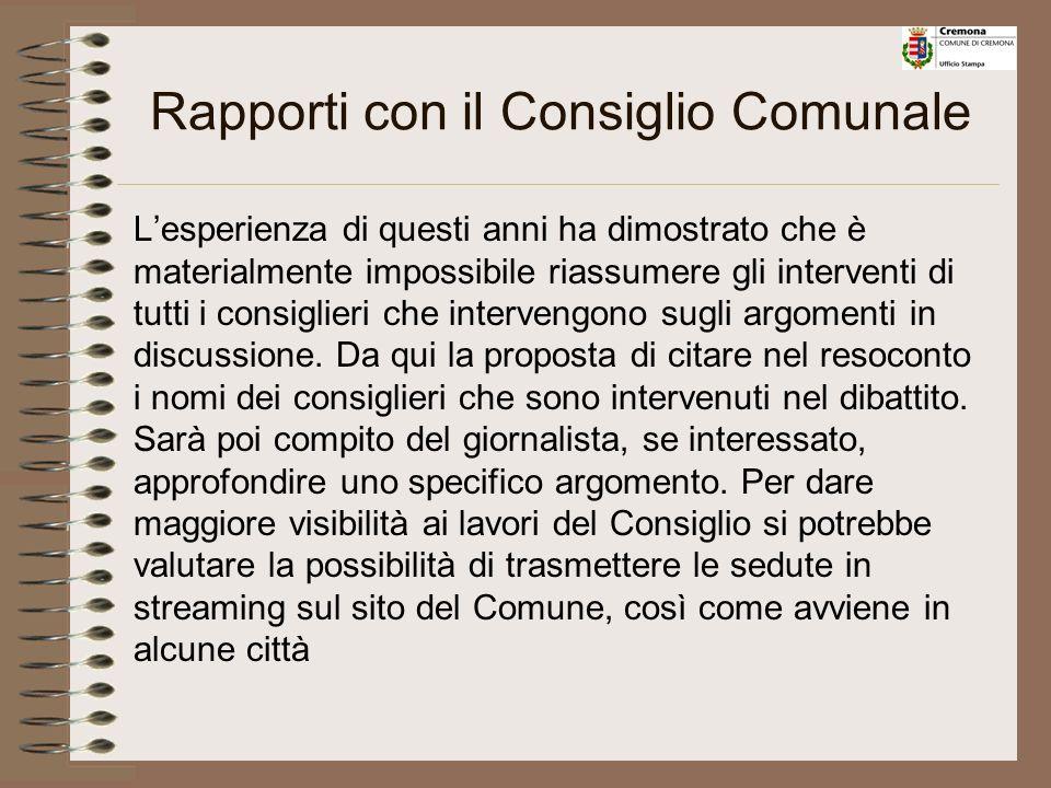 Rapporti con il Consiglio Comunale Il responsabile dellUfficio Stampa ha sino ad ora seguito i lavori del Consiglio per redigere il resoconto finale c