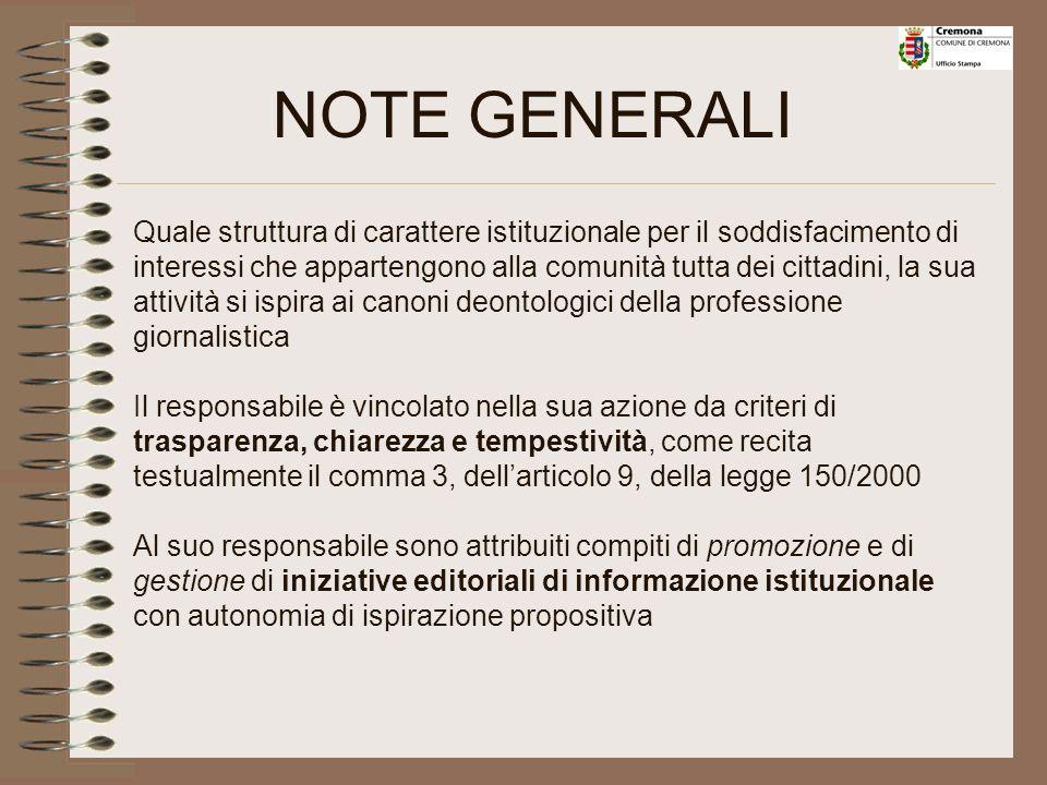 NOTE GENERALI LUfficio Stampa, incaricato di curare i collegamenti con gli organi di informazione sulla base delle direttive impartite dai vertici ist