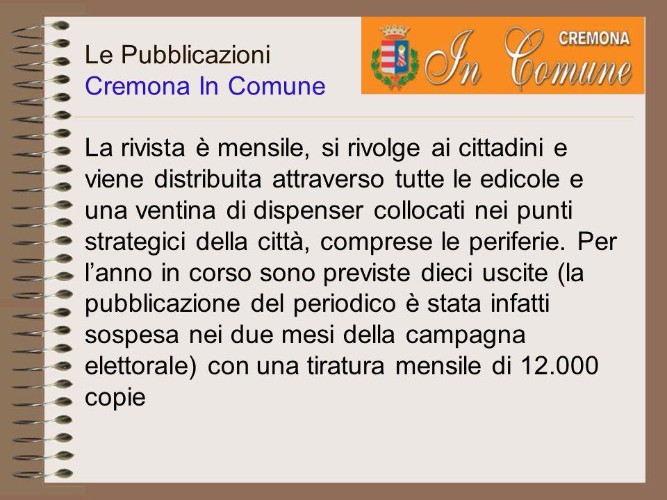 Le Pubblicazioni Cremona-Notizie In Comune E il periodico destinato a tutti i dipendenti comunali. LUfficio Stampa ne cura limpaginazione e la distrib