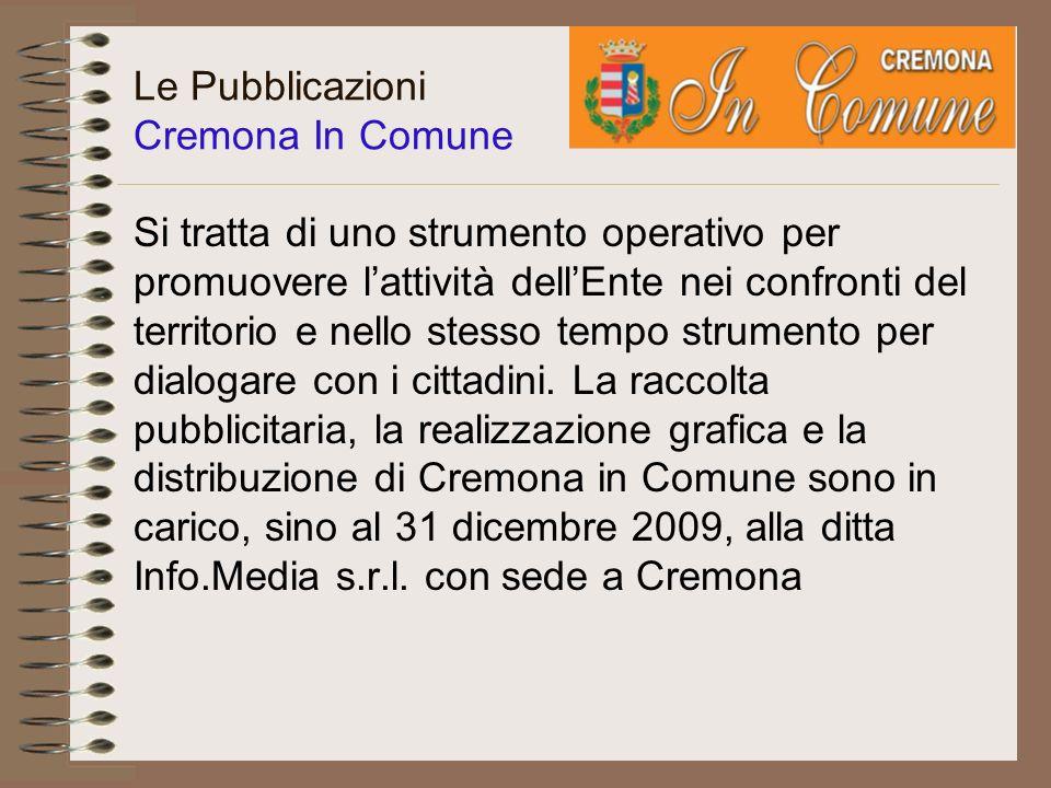 Le Pubblicazioni Cremona In Comune La rivista è mensile, si rivolge ai cittadini e viene distribuita attraverso tutte le edicole e una ventina di dispenser collocati nei punti strategici della città, comprese le periferie.