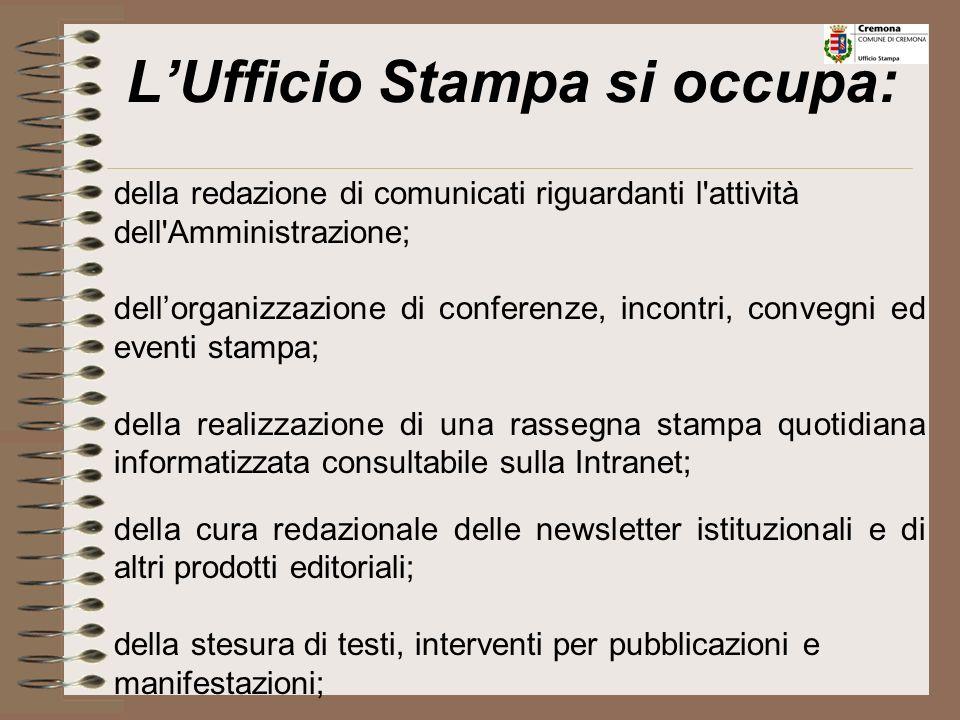Il responsabile dellUfficio Stampa mantiene i rapporti con i giornalisti e coordina le attività di informazione che amministratori e uffici indirizzan