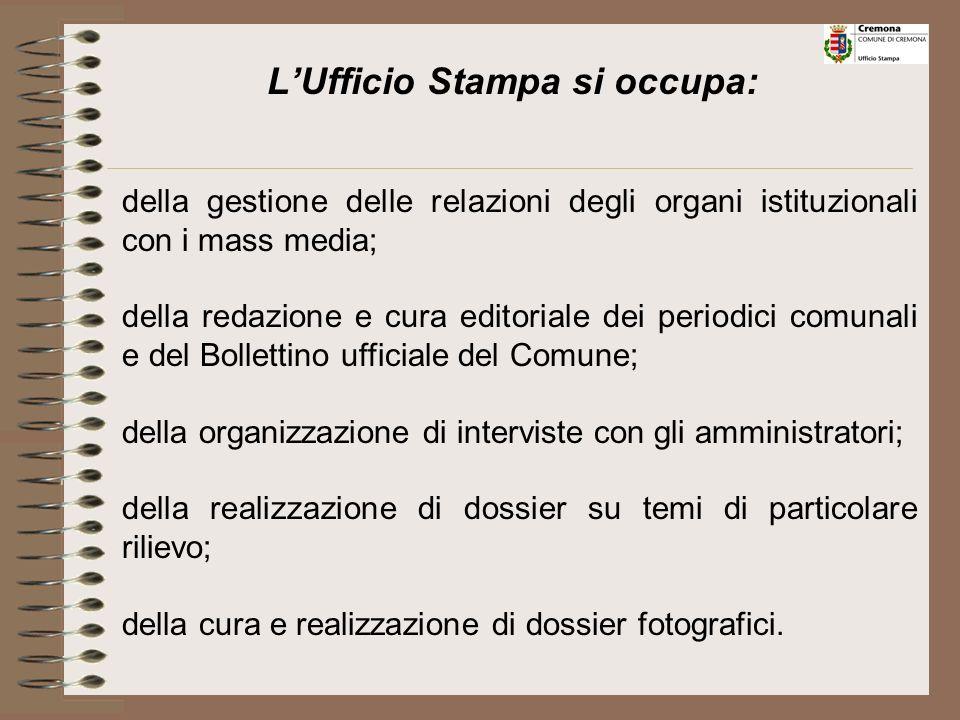LUfficio Stampa si occupa: della redazione di comunicati riguardanti l'attività dell'Amministrazione; dellorganizzazione di conferenze, incontri, conv