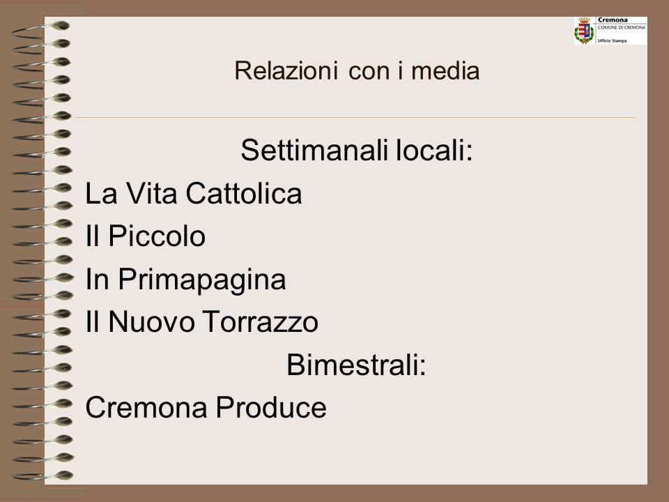 Relazioni con i media Emittenti televisive locali: Telecolor Telesolregina RAI 3 – Lombardia Studio 1 TV Emittenti radiofoniche locali: Radiocittanova Radio 883