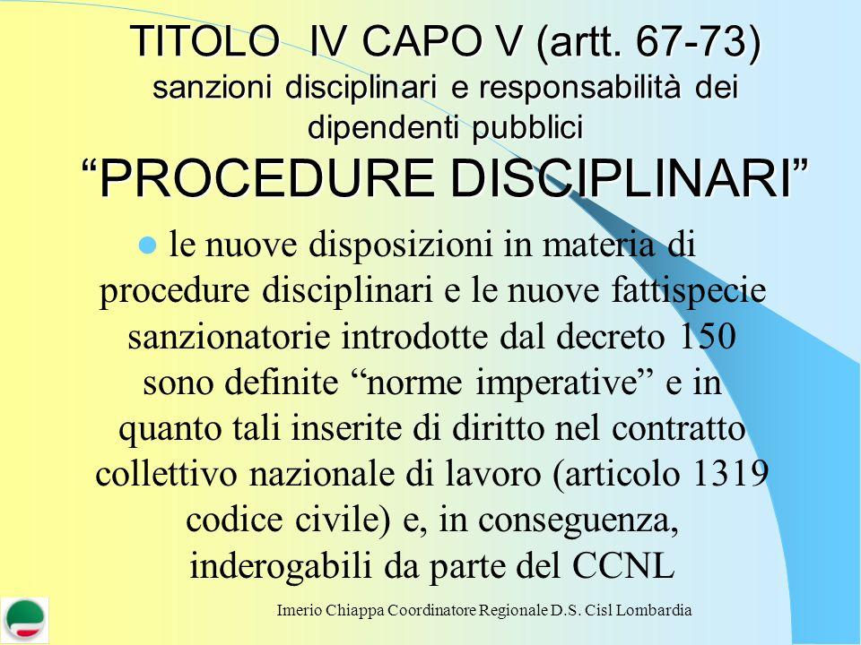 Imerio Chiappa Coordinatore Regionale D.S. Cisl Lombardia TITOLO IV CAPO V (artt. 67-73) sanzioni disciplinari e responsabilità dei dipendenti pubblic