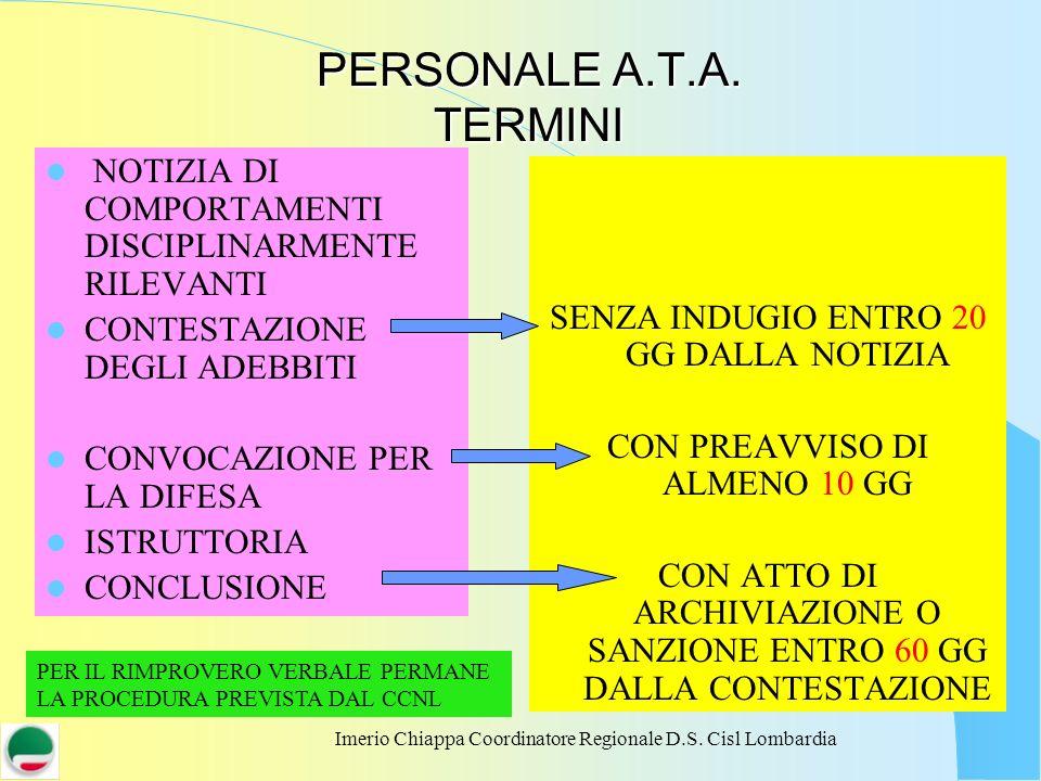 Imerio Chiappa Coordinatore Regionale D.S. Cisl Lombardia PERSONALE A.T.A. TERMINI SENZA INDUGIO ENTRO 20 GG DALLA NOTIZIA CON PREAVVISO DI ALMENO 10