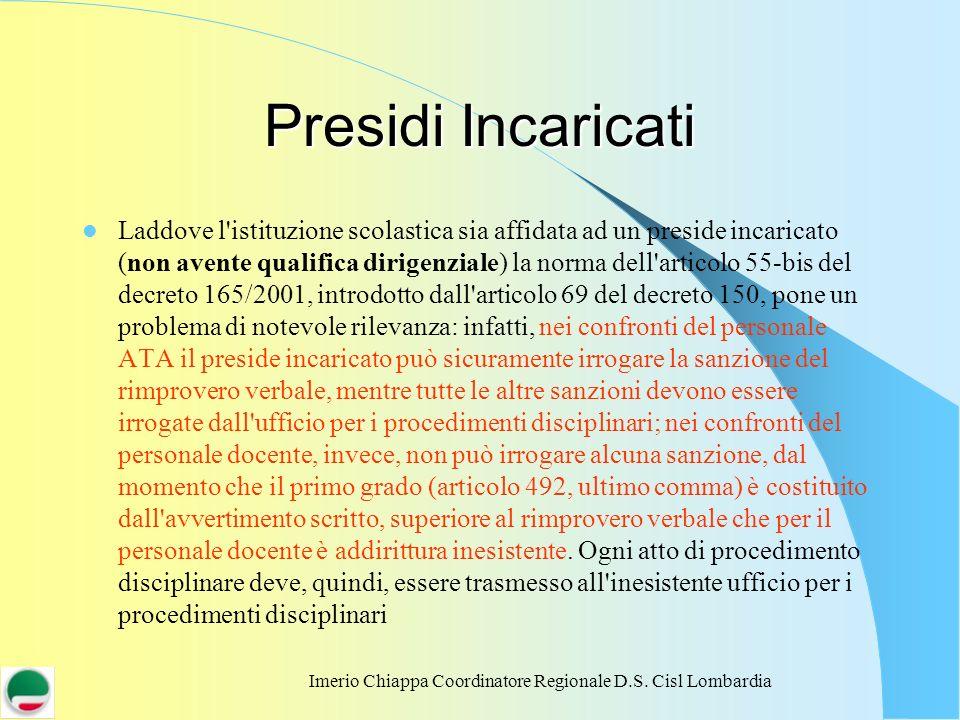 Imerio Chiappa Coordinatore Regionale D.S. Cisl Lombardia Presidi Incaricati Laddove l'istituzione scolastica sia affidata ad un preside incaricato (n