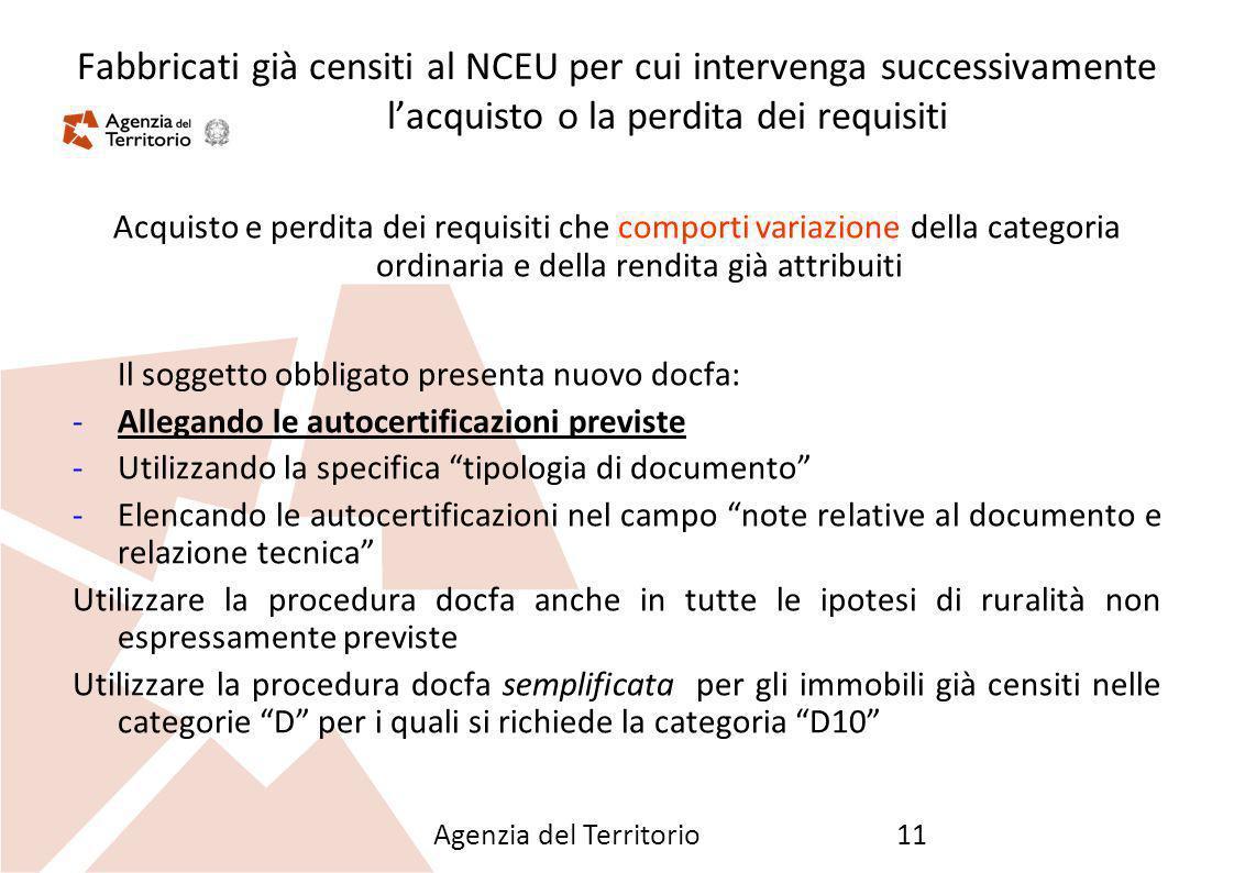 Agenzia del Territorio11 Fabbricati già censiti al NCEU per cui intervenga successivamente lacquisto o la perdita dei requisiti Acquisto e perdita dei