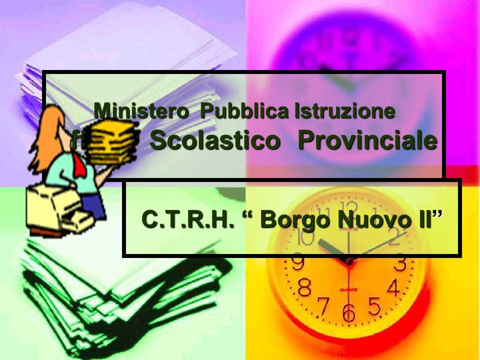 Ministero Pubblica Istruzione Ufficio Scolastico Provinciale C.T.R.H. Borgo Nuovo II