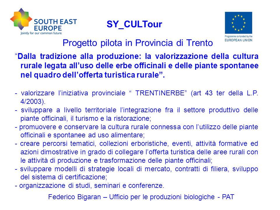 Federico Bigaran – Ufficio per le produzioni biologiche - PAT SY_CULTour Per informazioni e contatti: Dott.