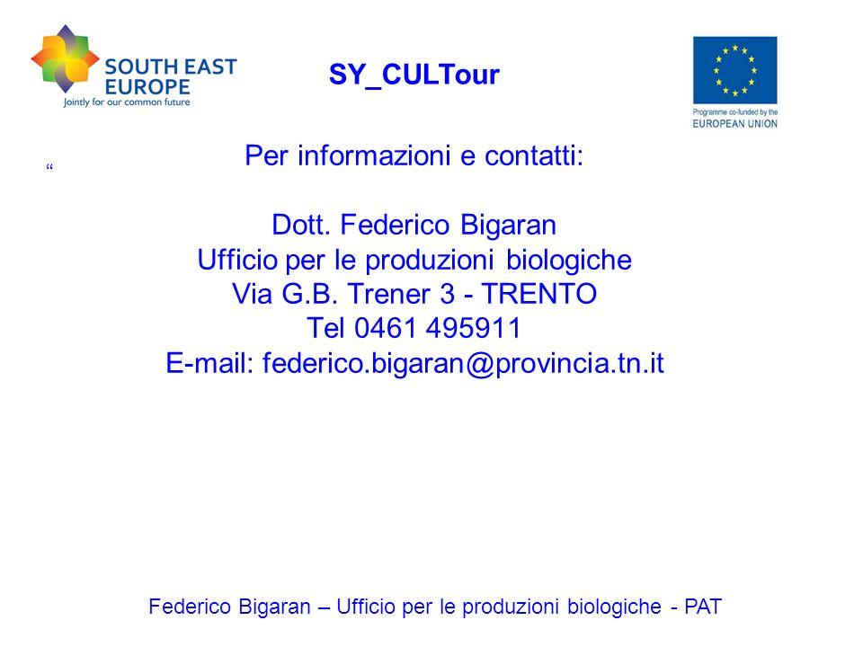 Federico Bigaran – Ufficio per le produzioni biologiche - PAT SY_CULTour Per informazioni e contatti: Dott. Federico Bigaran Ufficio per le produzioni