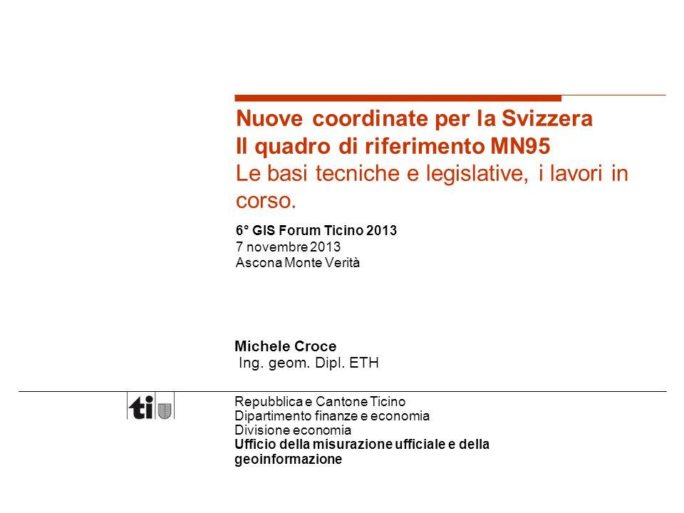 pag. 12 Coordinate del Monte Generoso espresse nellattuale e nel nuovo quadro di riferimento.