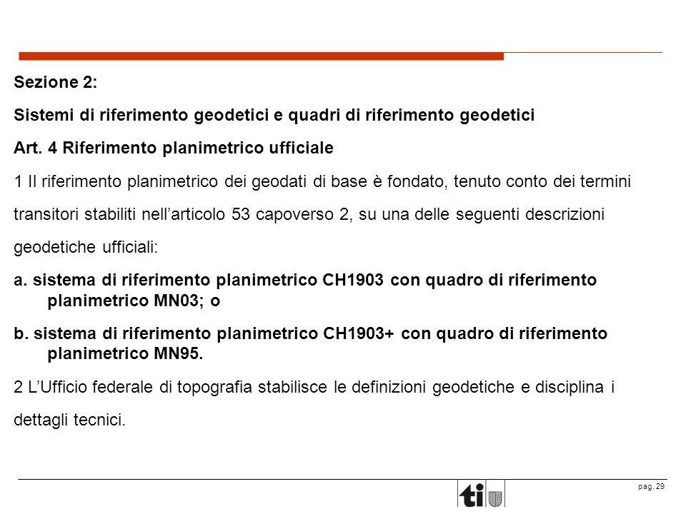 pag.29 Sezione 2: Sistemi di riferimento geodetici e quadri di riferimento geodetici Art.