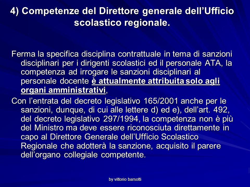 by vittorio barsotti 4) Competenze del Direttore generale dellUfficio scolastico regionale.