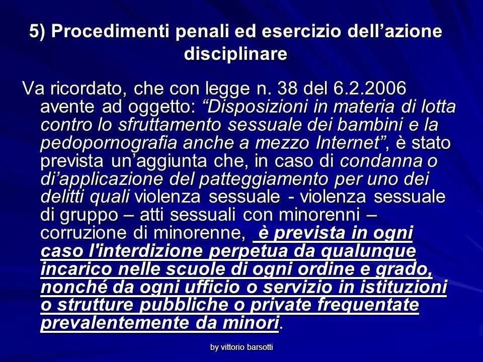 by vittorio barsotti 5) Procedimenti penali ed esercizio dellazione disciplinare Va ricordato, che con legge n.