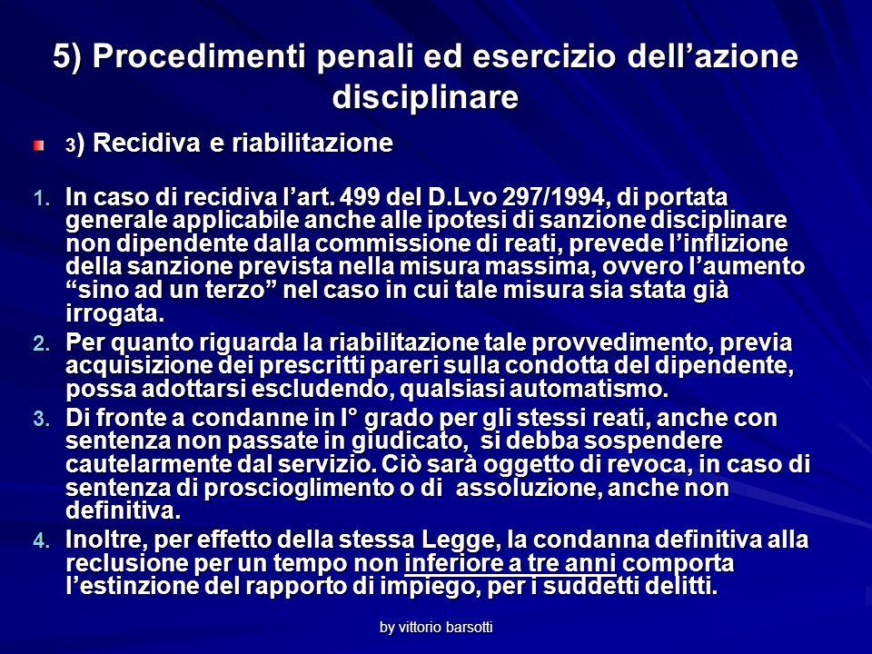 by vittorio barsotti 5) Procedimenti penali ed esercizio dellazione disciplinare 3 ) Recidiva e riabilitazione 1.