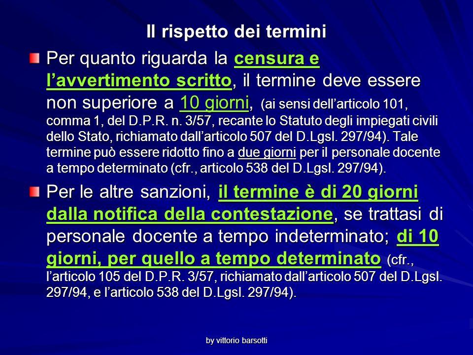 by vittorio barsotti Il rispetto dei termini Per quanto riguarda la censura e lavvertimento scritto, il termine deve essere non superiore a 10 giorni, (ai sensi dellarticolo 101, comma 1, del D.P.R.